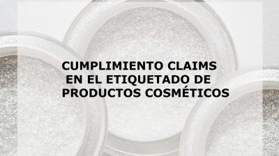 CUMPLIMIENTO CLAIMS EN EL ETIQUETADO DE PRODUCTOS COSMÉTICOS