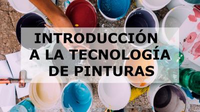 INTRODUCCIÓN A LA TECNOLOGÍA DE PINTURAS